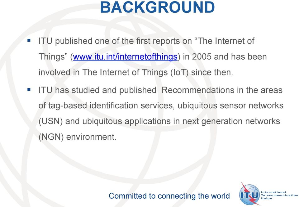 ITU has studied and published Recommendations in the areas of tag-based identification services,