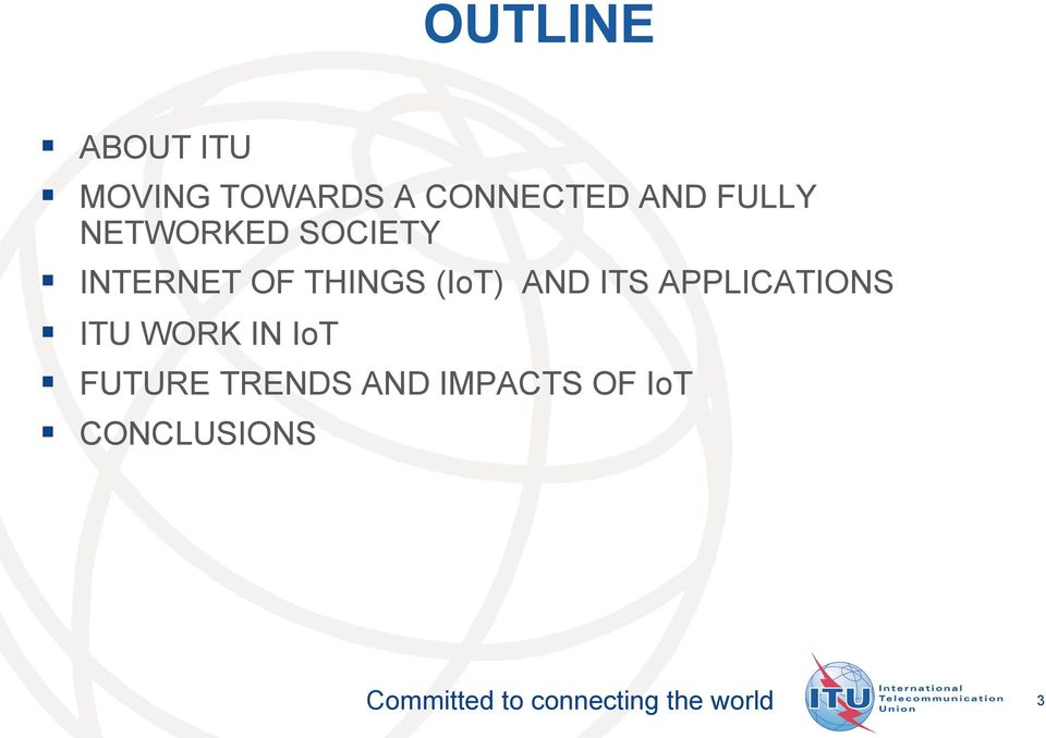 THINGS (IoT) AND ITS APPLICATIONS ITU WORK IN