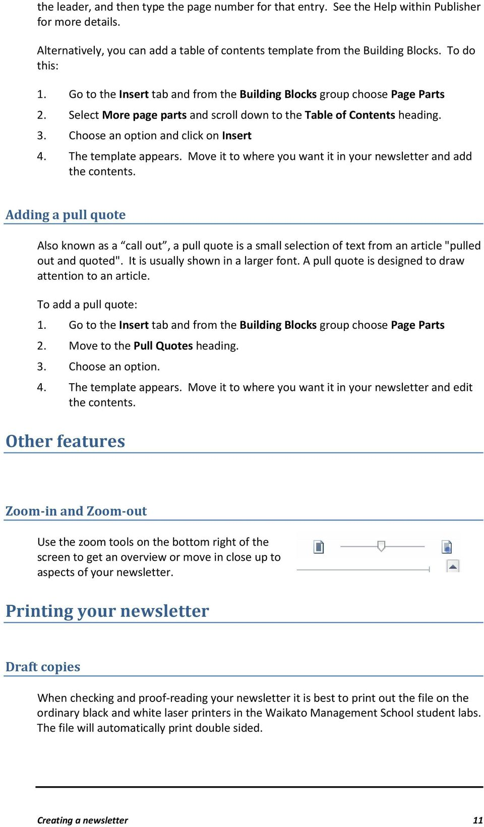 Choose an option and click on Insert 4. The template appears. Move it to where you want it in your newsletter and add the contents.