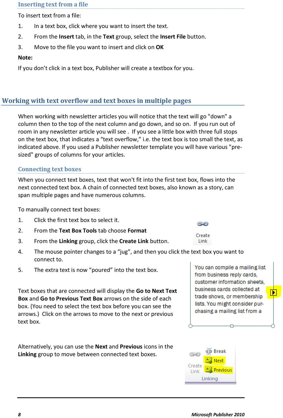 "Working with text overflow and text boxes in multiple pages When working with newsletter articles you will notice that the text will go ""down"" a column then to the top of the next column and go down,"