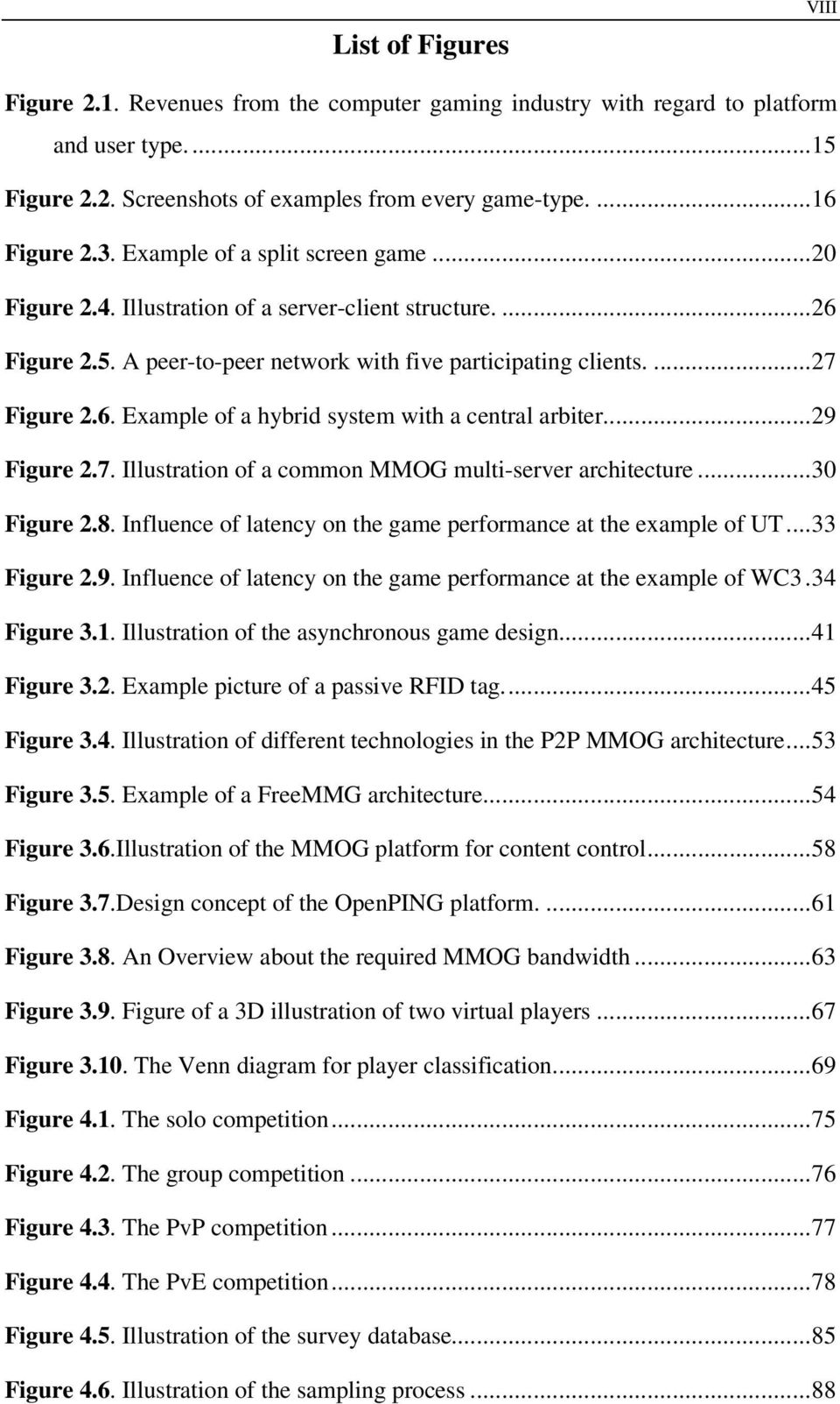..29 Figure 2.7. Illustration of a common MMOG multi-server architecture...30 Figure 2.8. Influence of latency on the game performance at the example of UT...33 Figure 2.9. Influence of latency on the game performance at the example of WC3.