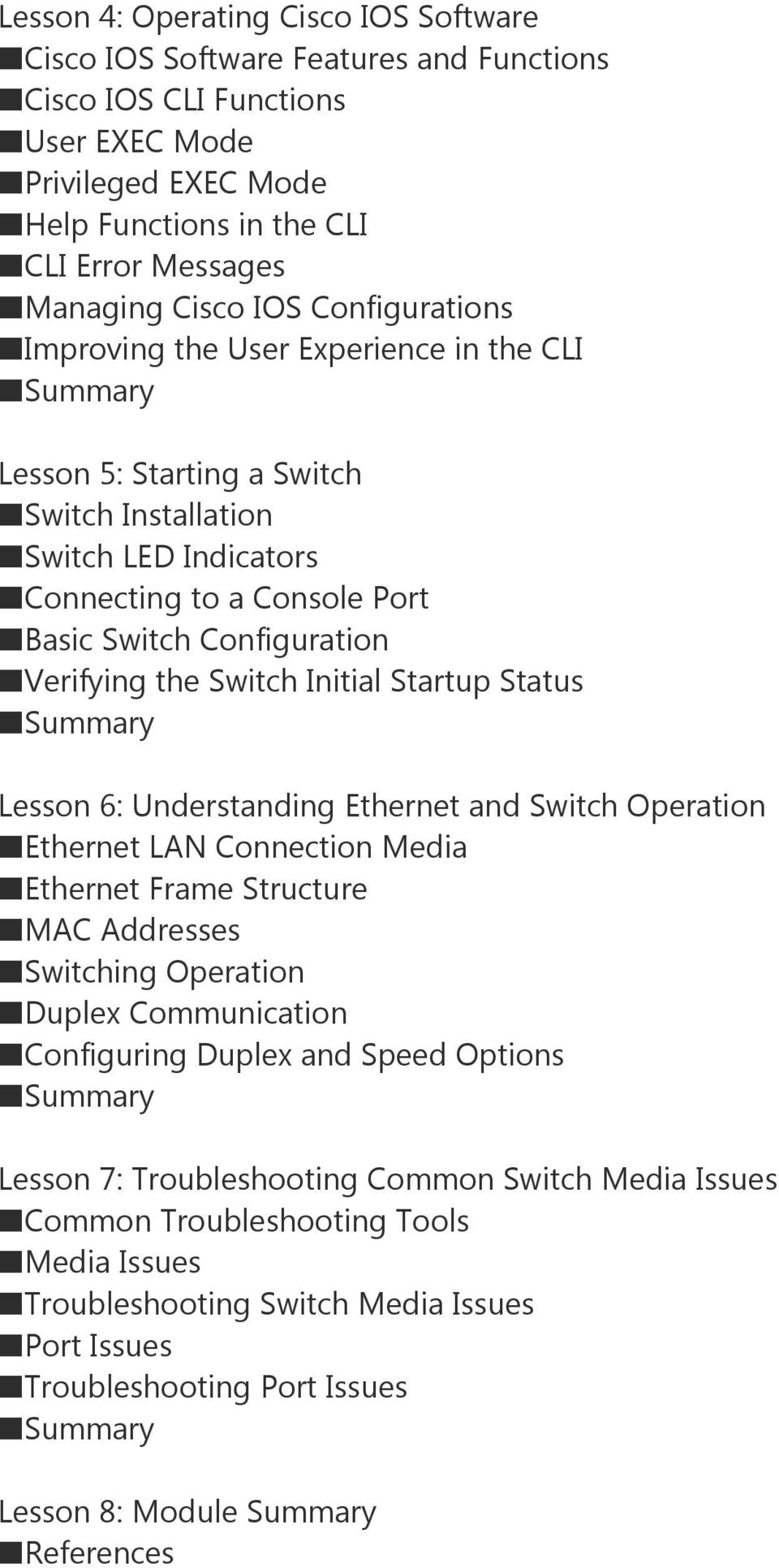 Verifying the Switch Initial Startup Status Lesson 6: Understanding Ethernet and Switch Operation Ethernet LAN Connection Media Ethernet Frame Structure MAC Addresses Switching Operation Duplex