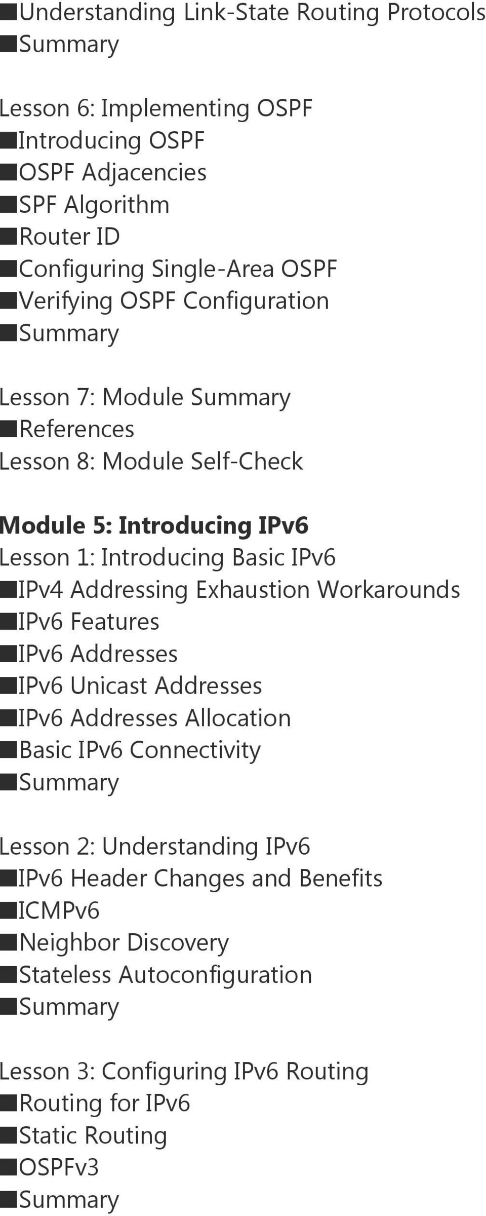 Addressing Exhaustion Workarounds IPv6 Features IPv6 Addresses IPv6 Unicast Addresses IPv6 Addresses Allocation Basic IPv6 Connectivity Lesson 2: Understanding