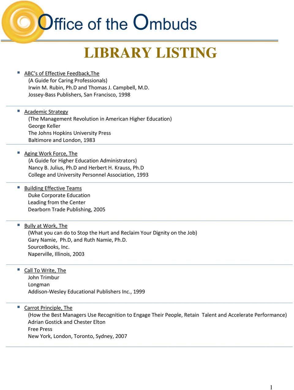 Jossey Bass Publishers, San Francisco, 1998 LIBRARY LISTING Academic Strategy (The Management Revolution in American Higher Education) George Keller The Johns Hopkins University Press Baltimore and