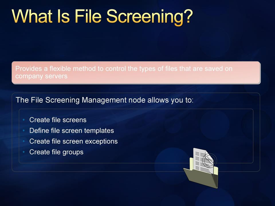 Management node allows you to: Create file screens Define