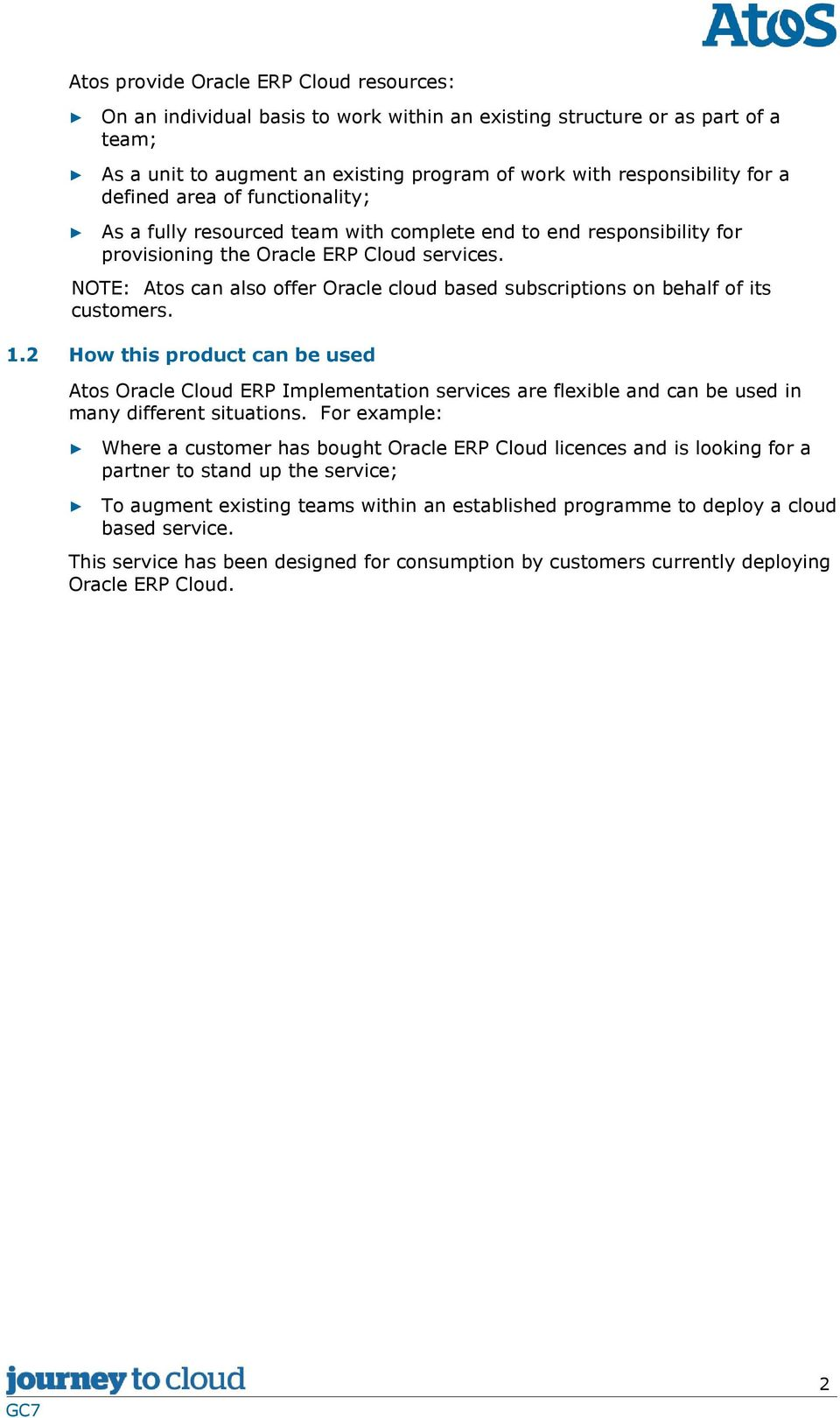 NOTE: Atos can also offer Oracle cloud based subscriptions on behalf of its customers. 1.