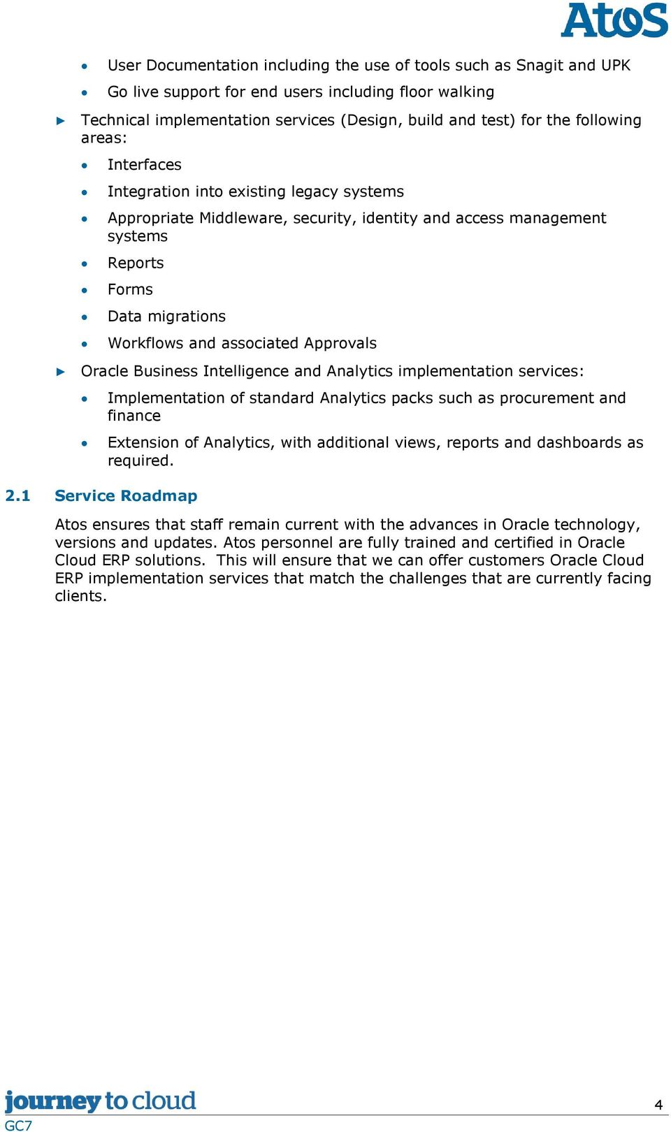 Oracle Business Intelligence and Analytics implementation services: 2.