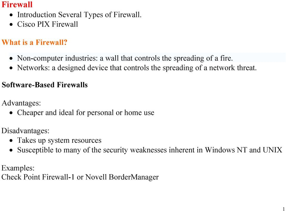 Networks: a designed device that controls the spreading of a network threat.