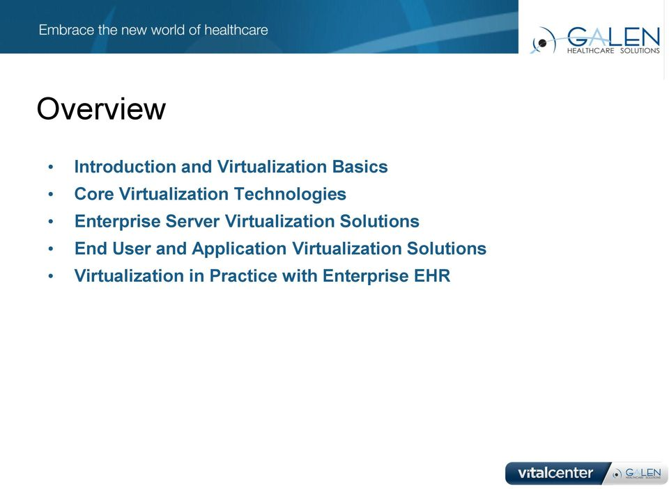 Virtualization Solutions End User and Application