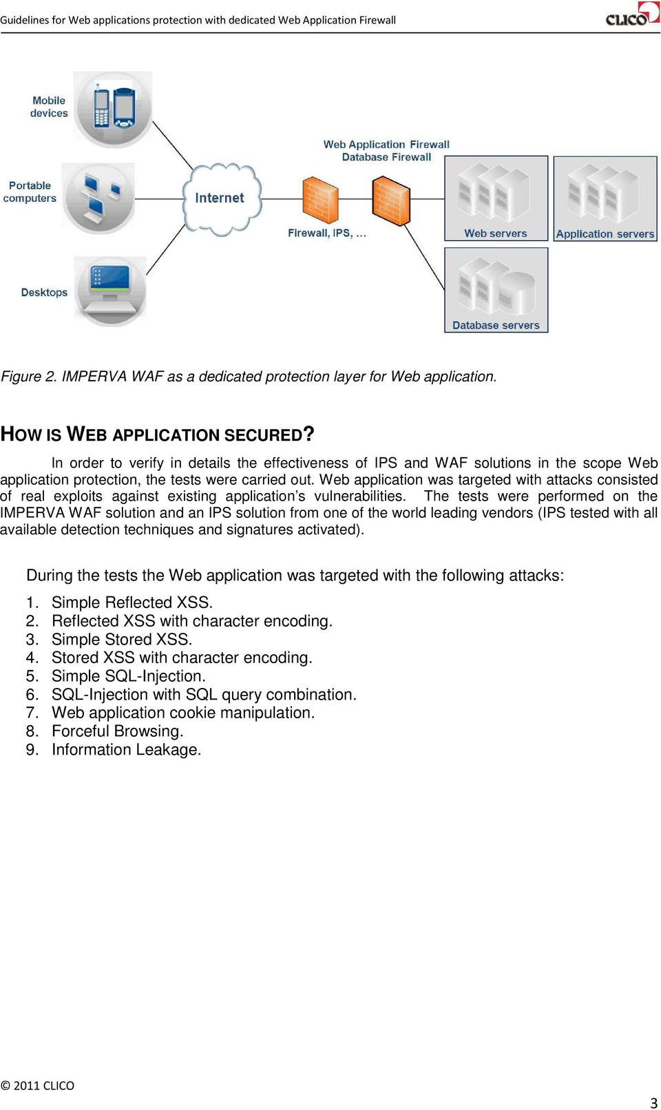 Web application was targeted with s consisted of real exploits against existing application s vulnerabilities.