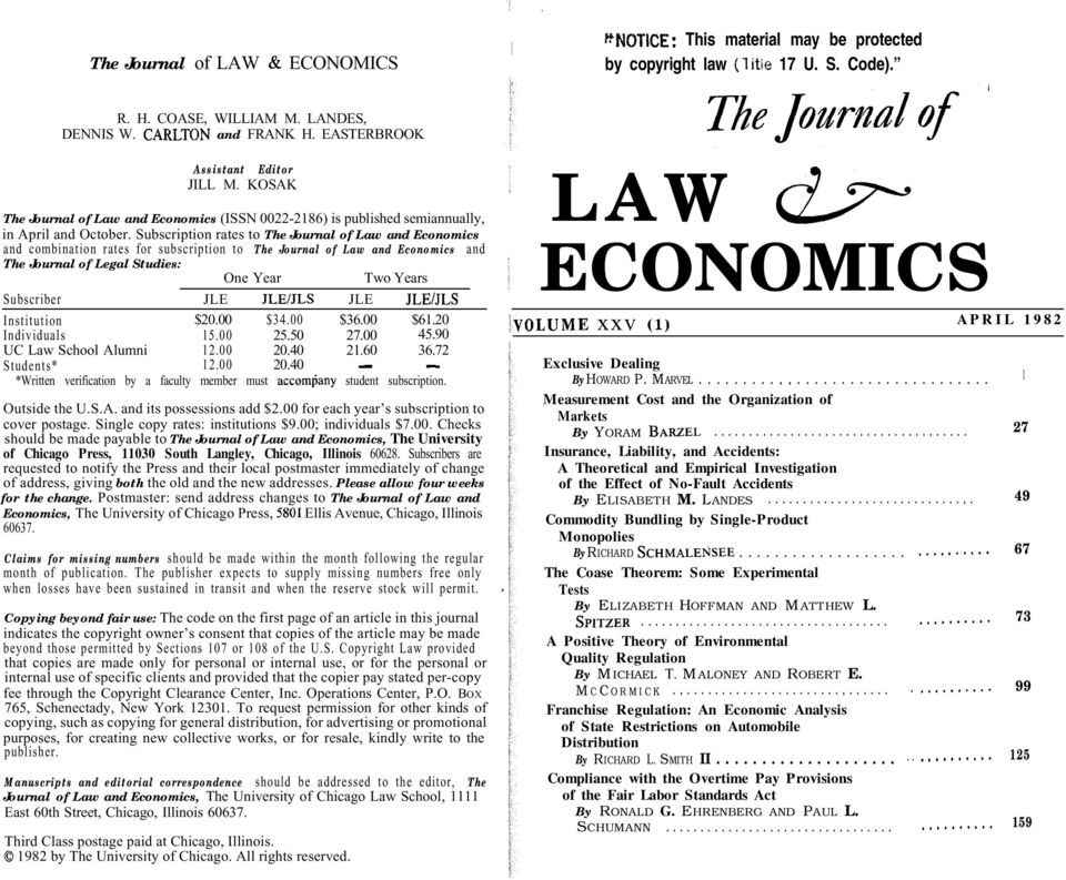 Subscription rates to The Journal of Law and Economics and combination rates for subscription to The Journal of Law and Economics and The Journal of Legal Studies: One Year Two Years Subscriber JLE