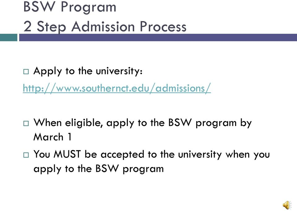 edu/admissions/ When eligible, apply to the BSW program