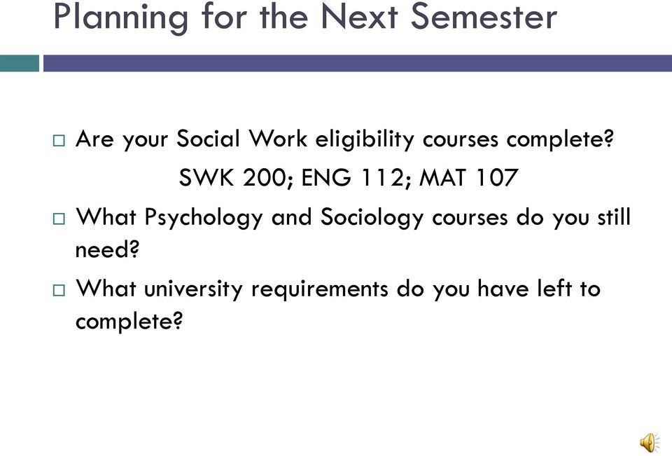 SWK 200; ENG 112; MAT 107 What Psychology and Sociology