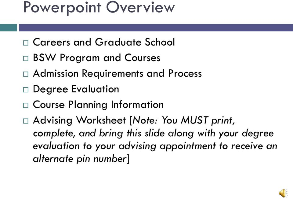 Advising Worksheet [Note: You MUST print, complete, and bring this slide along