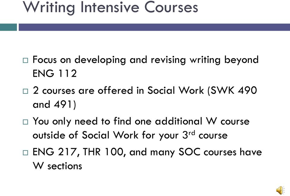 You only need to find one additional W course outside of Social Work