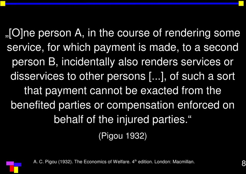 ..], of such a sort that payment cannot be exacted from the benefited parties or compensation