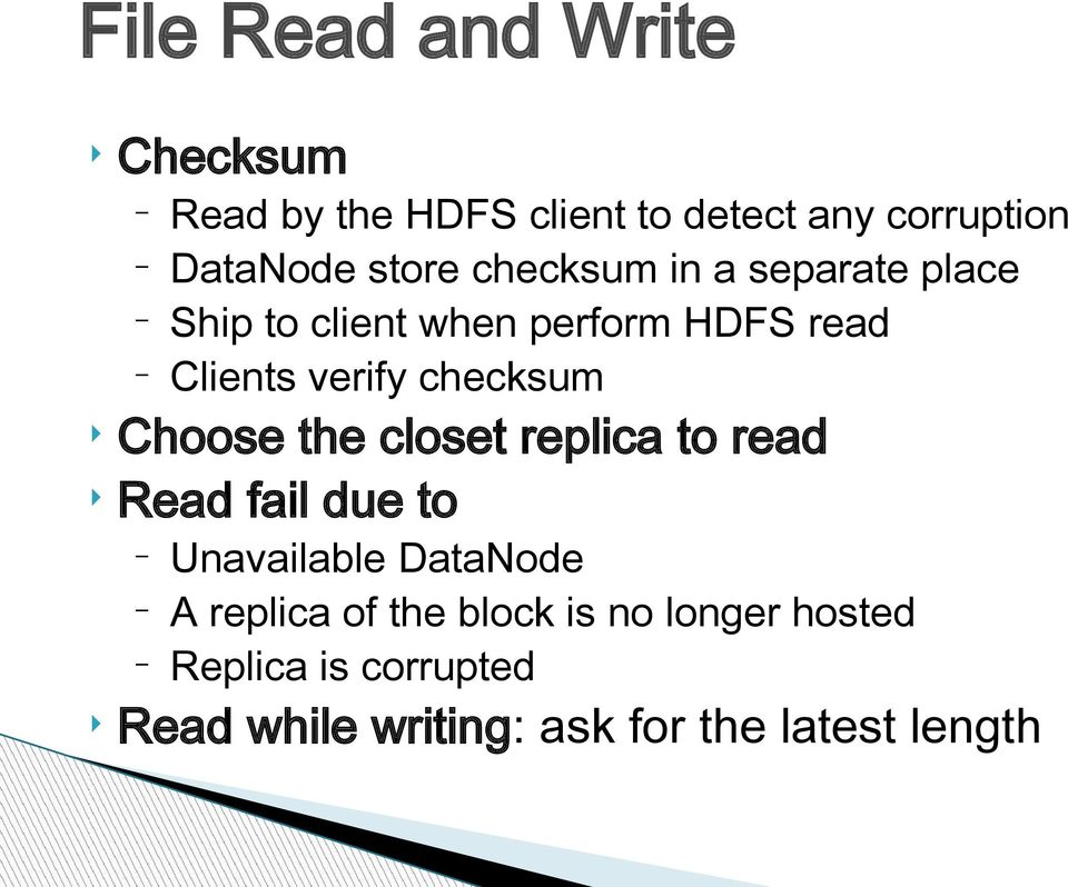 checksum Choose the closet replica to read Read fail due to Unavailable DataNode A replica