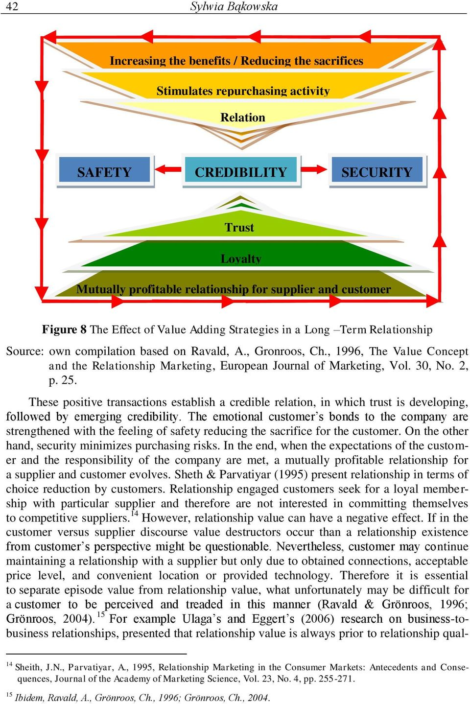 , 1996, The Value Concept and the Relationship Marketing, European Journal of Marketing, Vol. 30, No. 2, p. 25.