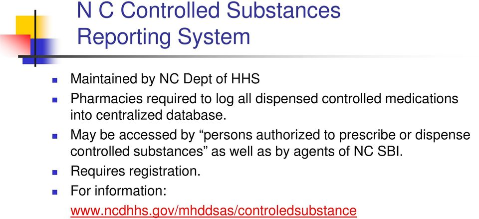 May be accessed by persons authorized to prescribe or dispense controlled substances as