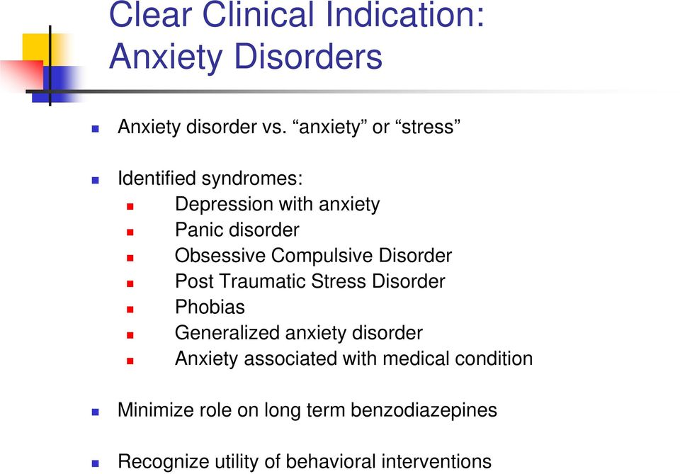 Compulsive Disorder Post Traumatic Stress Disorder Phobias Generalized anxiety disorder