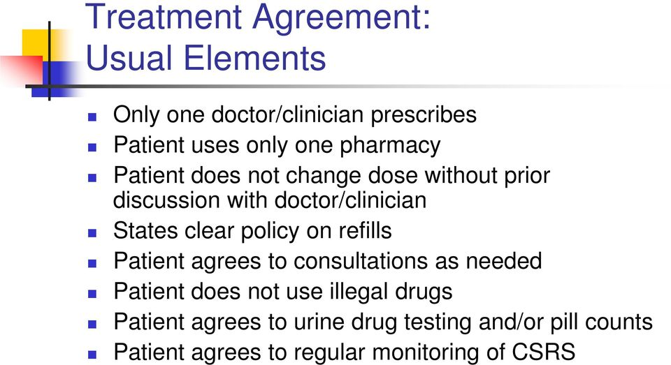 clear policy on refills Patient agrees to consultations as needed Patient does not use illegal