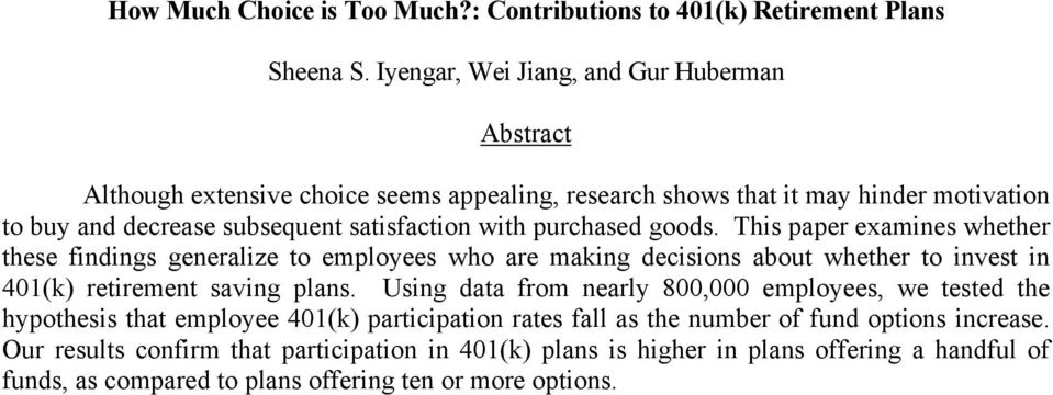purchased goods. This paper examines whether these findings generalize to employees who are making decisions about whether to invest in 401(k) retirement saving plans.