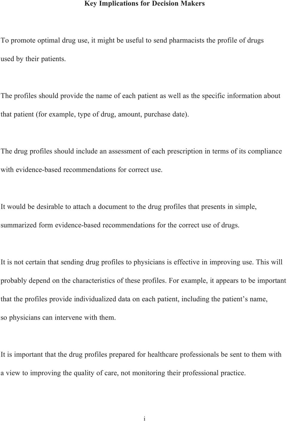The drug profiles should include an assessment of each prescription in terms of its compliance with evidence-based recommendations for correct use.