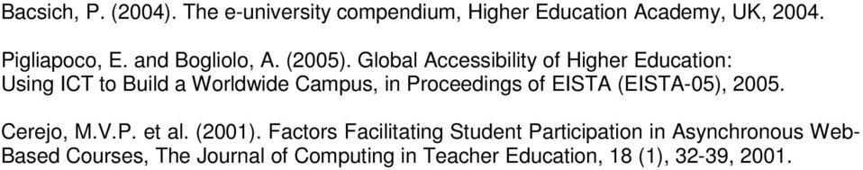 Global Accessibility of Higher Education: Using ICT to Build a Worldwide Campus, in Proceedings of EISTA
