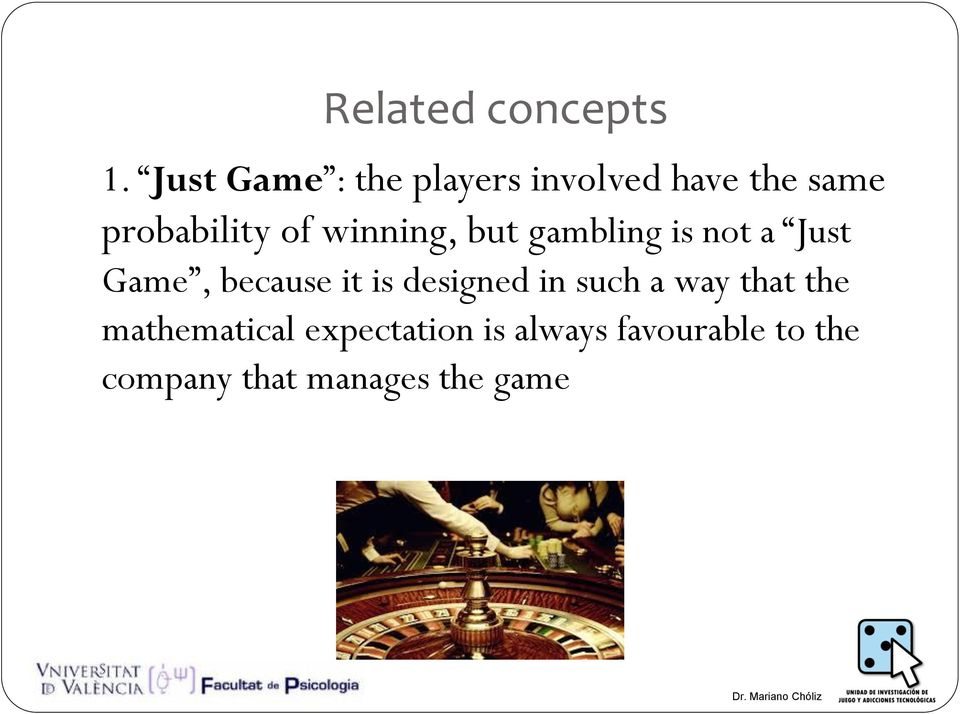 winning, but gambling is not a Just Game, because it is