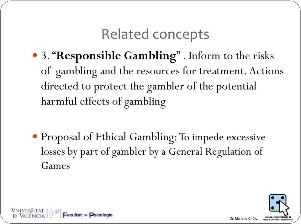 Actions directed to protect the gambler of the potential harmful effects