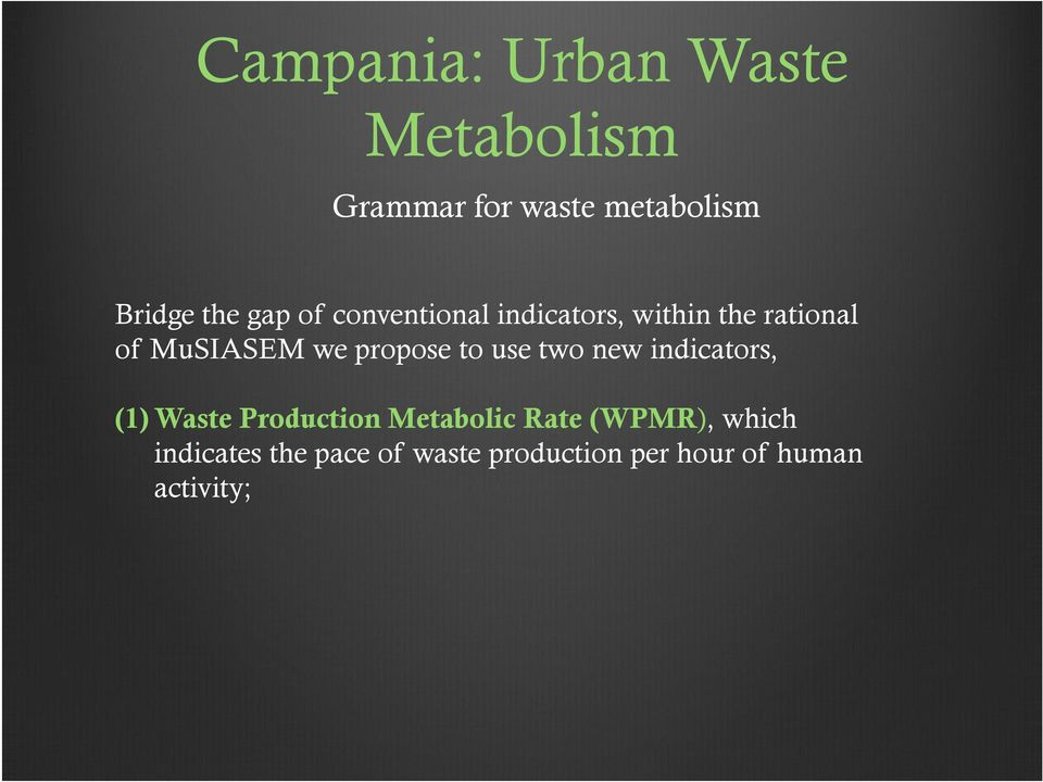 to use two new indicators, (1) Waste Production Metabolic Rate