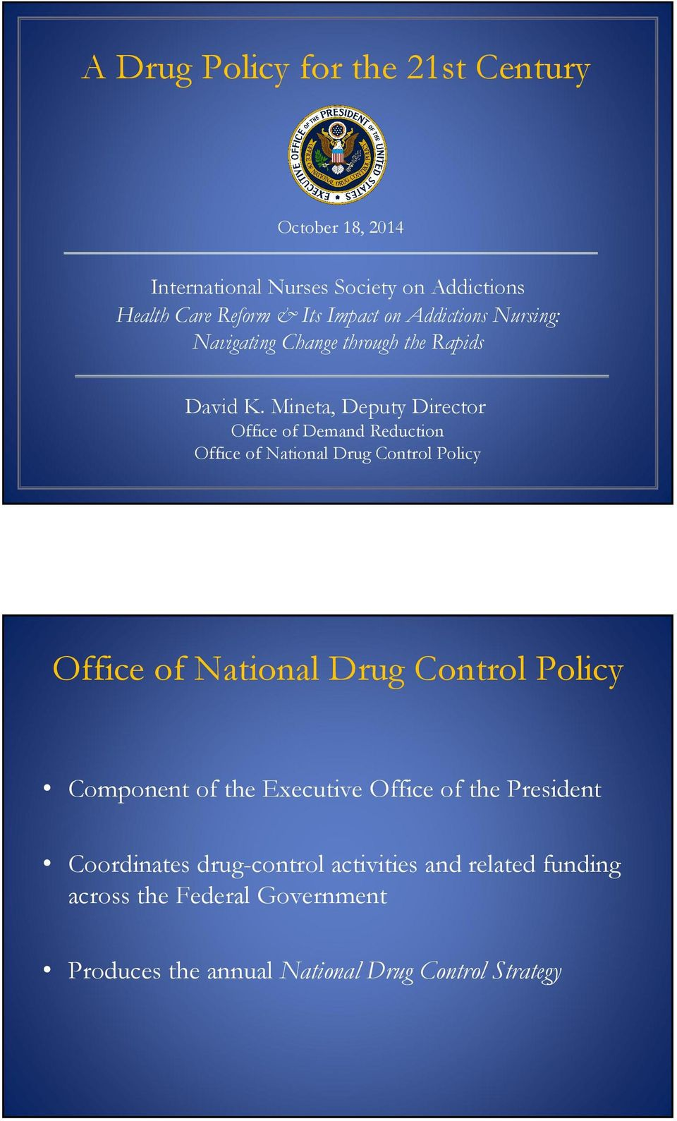Mineta, Deputy Director Office of Demand Reduction Office of National Drug Control Policy Office of National Drug Control