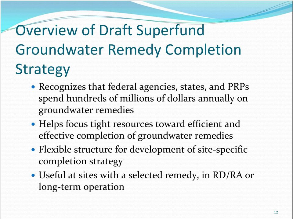 resources toward efficient and effective completion of groundwater remedies Flexible structure for