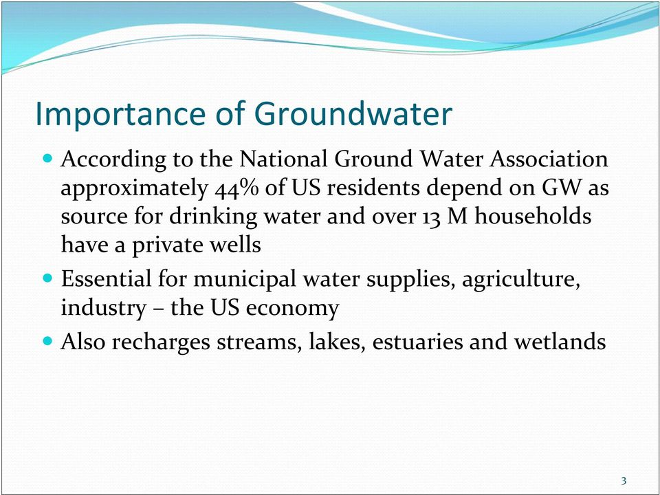 over 13 M households have a private wells Essential for municipal water supplies,