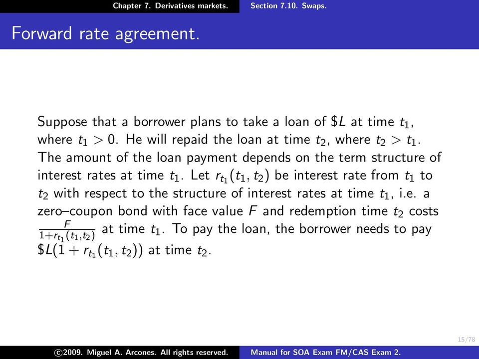 The amount of the loan payment depends on the term structure of interest rates at time t 1.