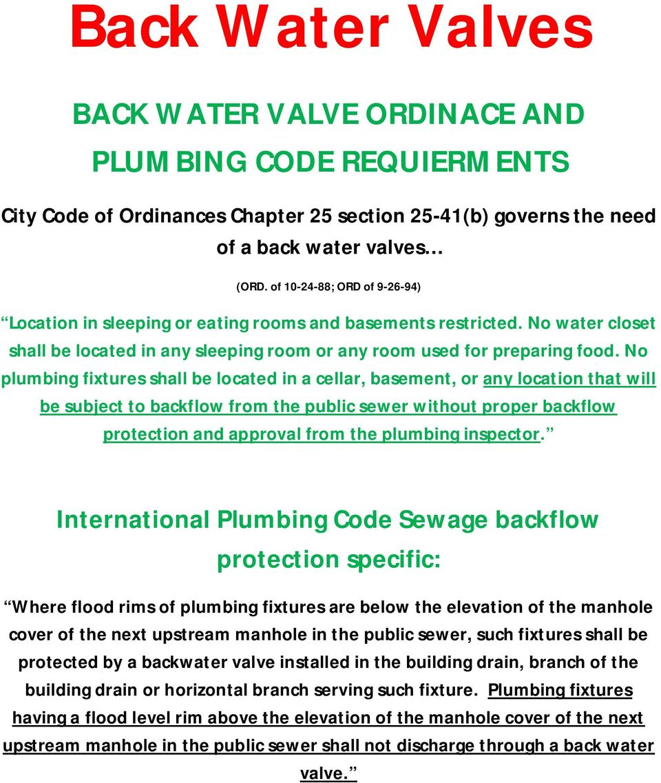 No plumbing fixtures shall be located in a cellar, basement, or any location that will be subject to backflow from the public sewer without proper backflow protection and approval from the plumbing