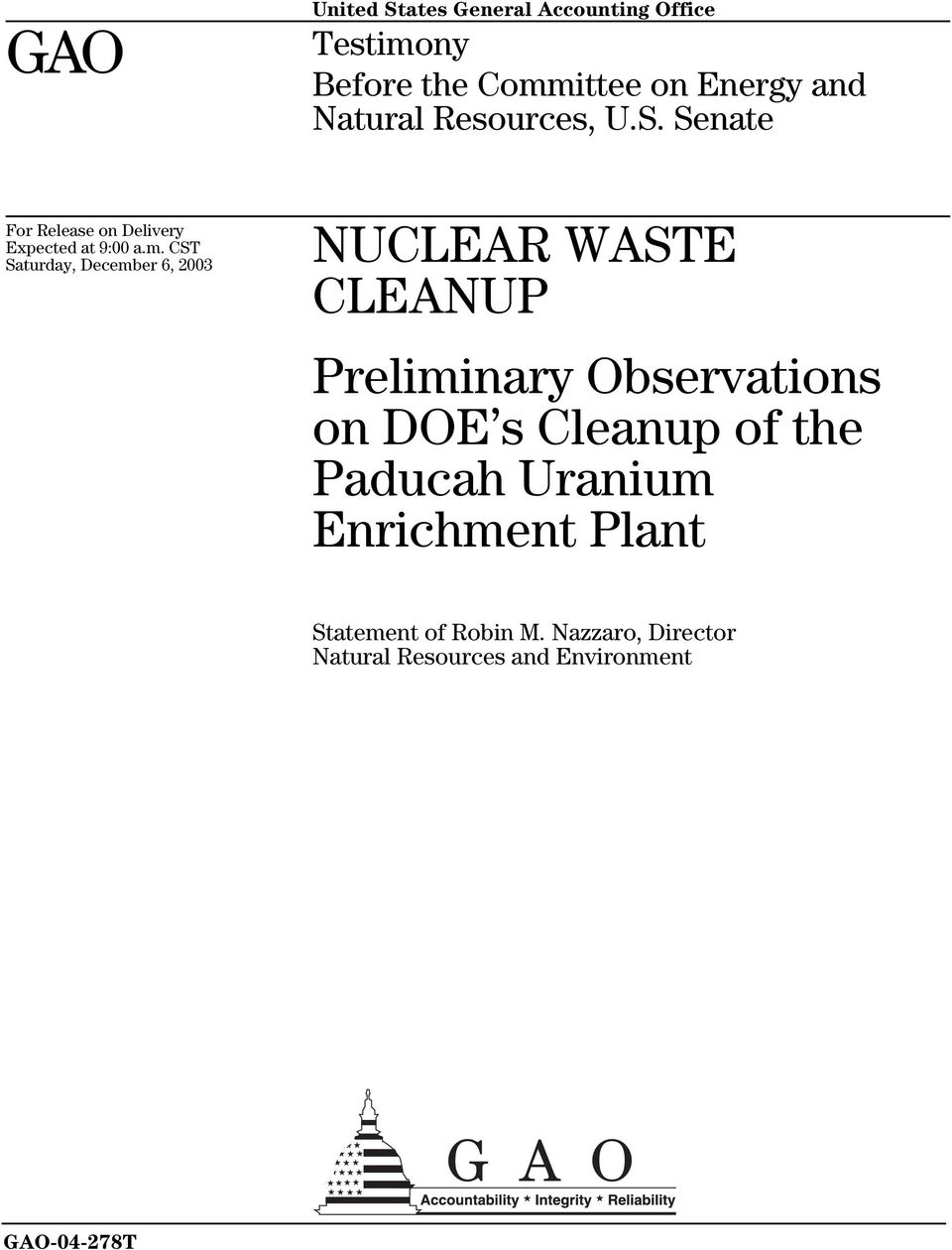 CST Saturday, December 6, 2003 NUCLEAR WASTE CLEANUP Preliminary Observations on DOE s