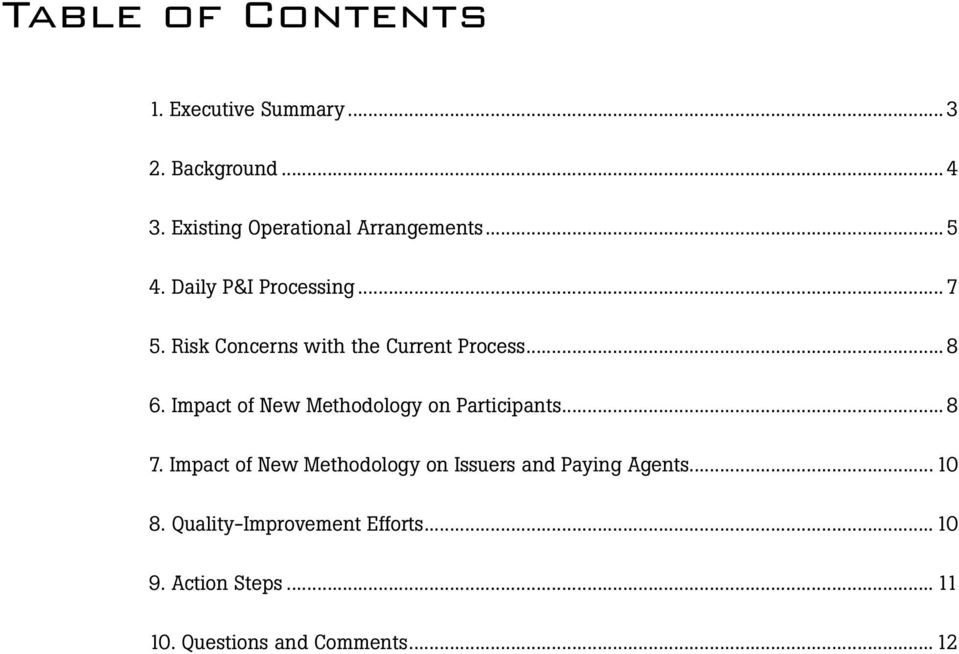 Risk Concerns with the Current Process...8 6. Impact of New Methodology on Participants...8 7.