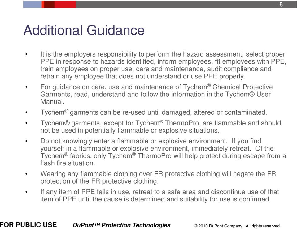For guidance on care, use and maintenance of Tychem Chemical Protective Garments, read, understand and follow the information in the Tychem User Manual.