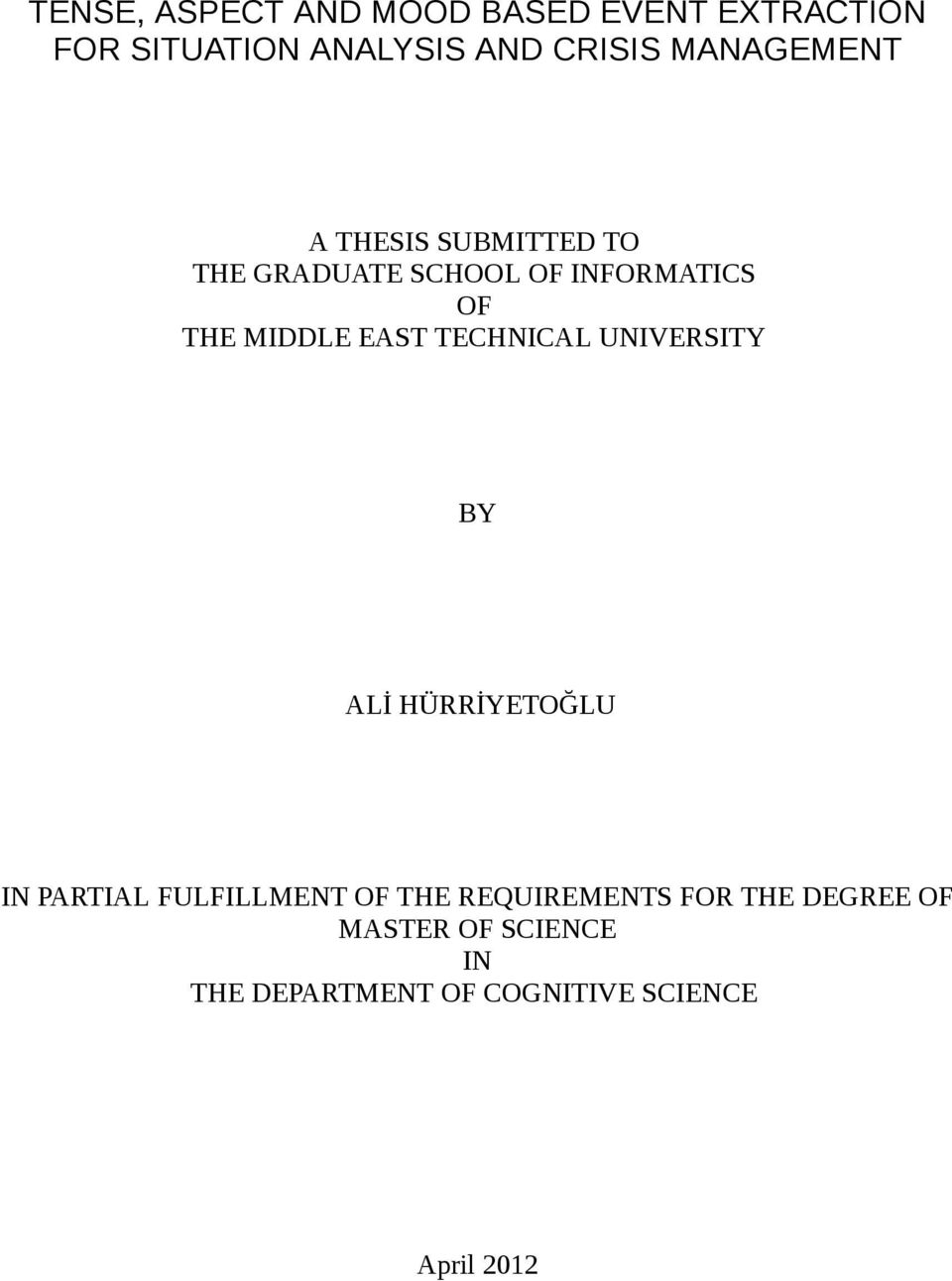 EAST TECHNICAL UNIVERSITY BY ALİ HÜRRİYETOĞLU IN PARTIAL FULFILLMENT OF THE