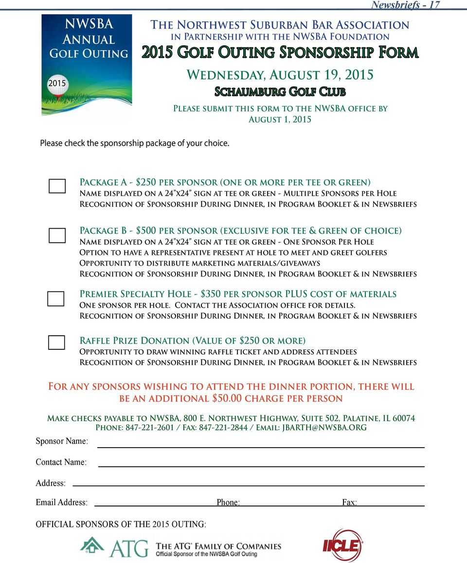 Package A - $250 per sponsor (one or more per tee or green) Name displayed on a 24 x24 sign at tee or green - Multiple Sponsors per Hole Recognition of Sponsorship During Dinner, in Program Booklet &
