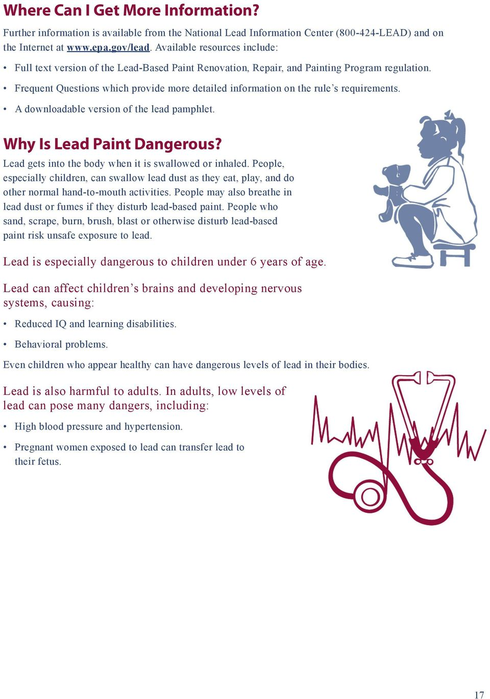 Frequent Questions which provide more detailed information on the rule s requirements. A downloadable version of the lead pamphlet. Why Is Lead Paint Dangerous?