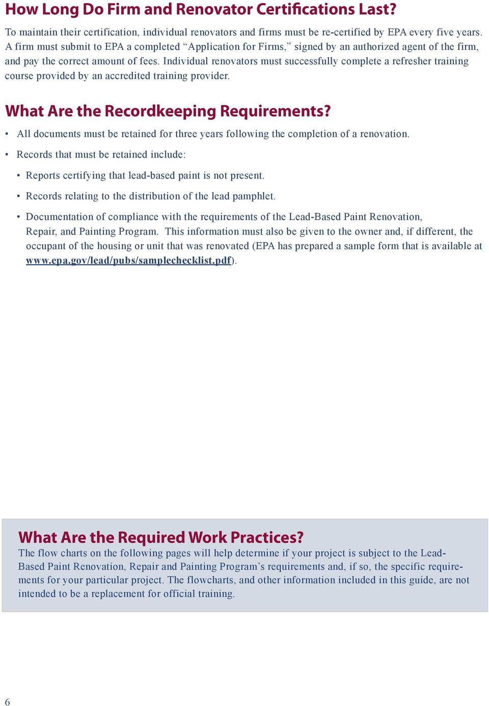 Individual renovators must successfully complete a refresher training course provided by an accredited training provider. What Are the Recordkeeping Requirements?