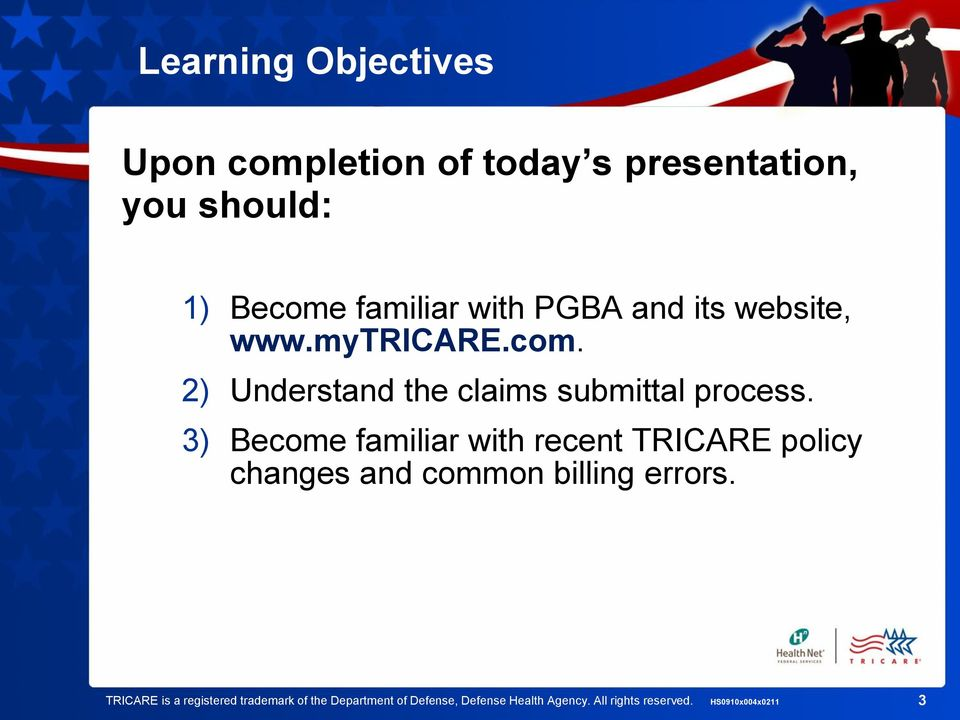 3) Become familiar with recent TRICARE policy changes and common billing errors.