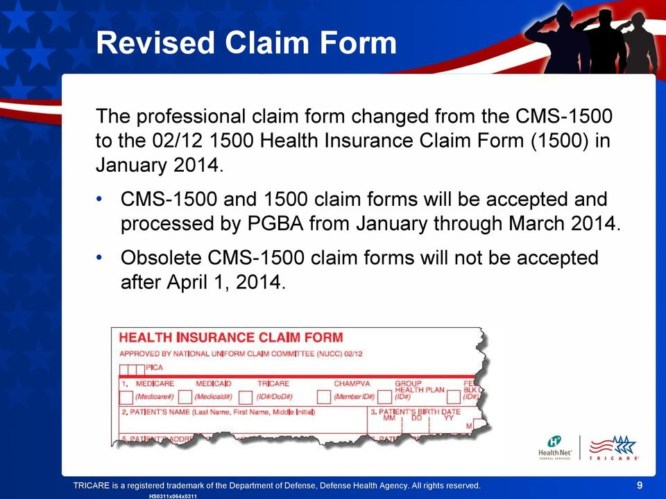 CMS-1500 and 1500 claim forms will be accepted and processed by PGBA from January through March 2014.