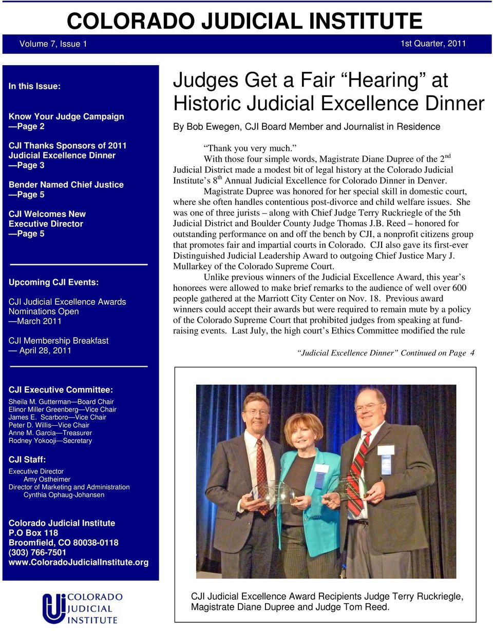 CJI Judicial Welcomes Excellence New Dinner Page Executive 4 Director Page 5 Upcoming CJI Events: Seventh Annual CJI Judicial Upcoming Excellence CJI for Colorado Events: Dinner November 5, 2009 CJI