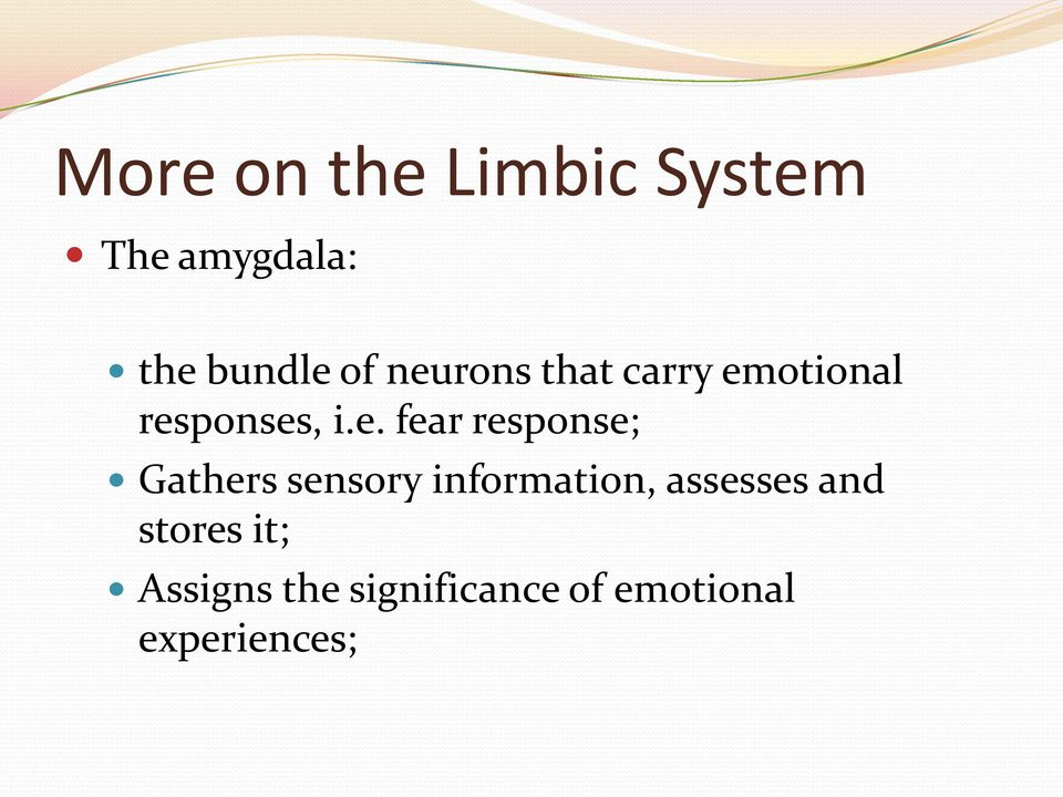 response; Gathers sensory information, assesses and