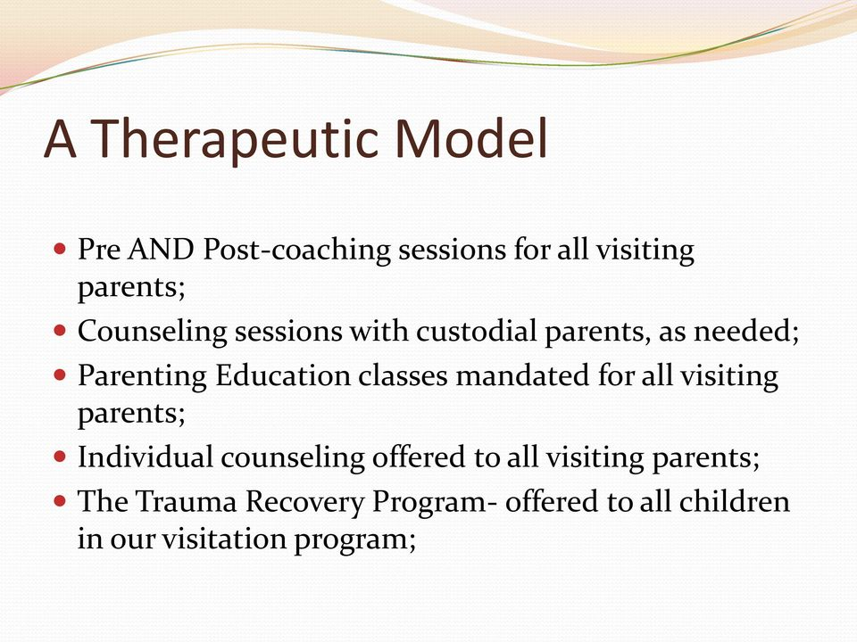 mandated for all visiting parents; Individual counseling offered to all visiting
