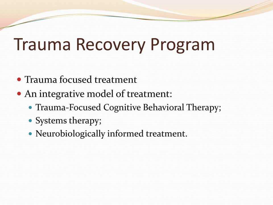 Trauma-Focused Cognitive Behavioral Therapy;