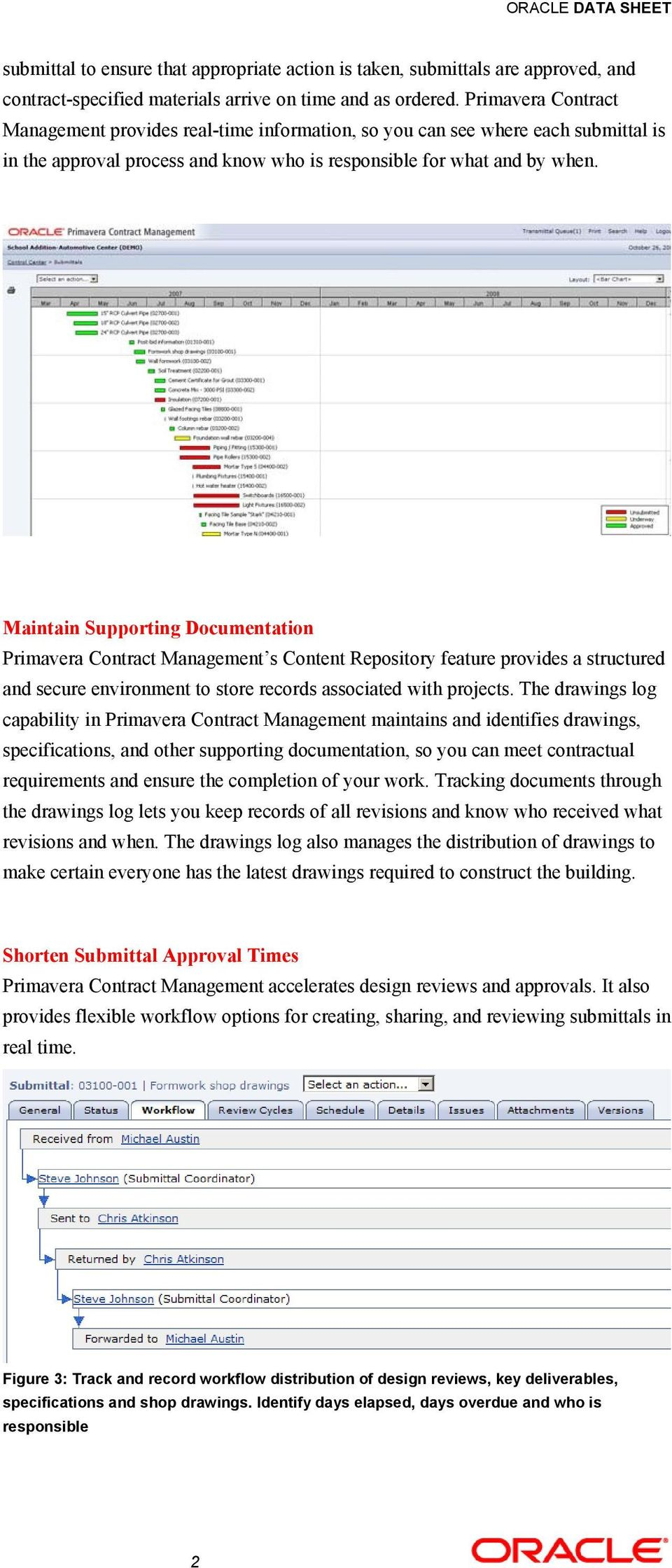 Maintain Supporting Documentation Primavera Contract Management s Content Repository feature provides a structured and secure environment to store records associated with projects.